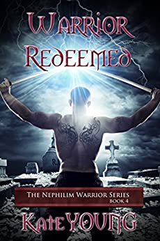 Warrior Redeemed (The Nephilim Warrior Series Book 4) by [Young, Kate]