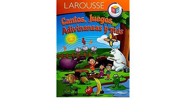 CANTOS, JUEGOS Y ADIVINANZAS: LAROUSSE LAROUUSE ...