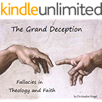 The Grand Deception : Fallacies in Theology and Faith
