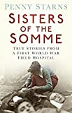 img - for Sisters of the Somme: True Stories from a First World War Field Hospital book / textbook / text book
