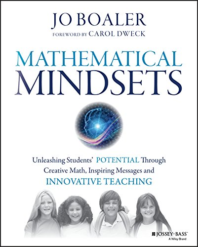 Mathematical Mindsets: Unleashing Students' Potential through Creative Math, Inspiring Messages and Innovative Teaching (Best Way To Learn Algebra)