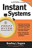Instant Systems (Instant Success Series): Foolproof Strategies That Let Your Business Run Itself