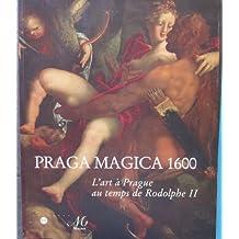 PRAGA MAGICA 1600 : L'ART À PRAGUE AU TEMPS DE RODOLPHE II