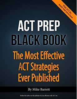ACT Prep Black Book The Most Effective Strategies Ever Published