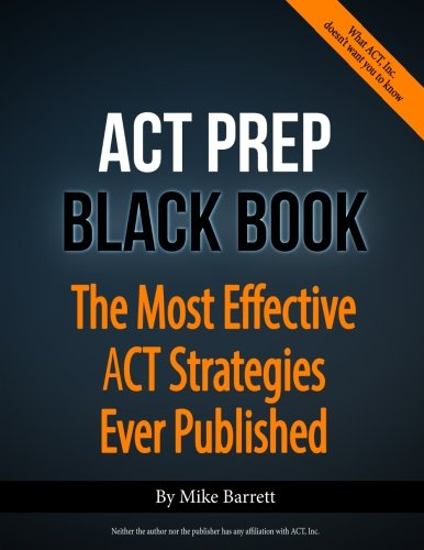 ACT Prep Black Book: The Most Effective ACT Strategies Ever
