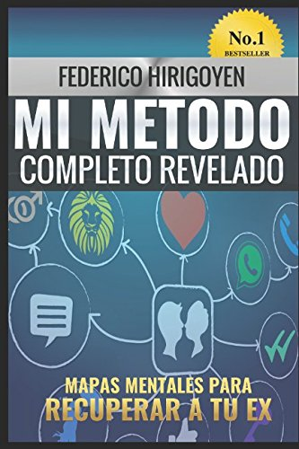 Mi Metodo Completo Revelado: Mapas Mentales para recuperar a tu ex (Spanish Edition) [Federico Hirigoyen] (Tapa Blanda)