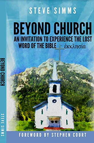 Beyond Church The Lost Word Of The Bible Ekklesia Kindle Edition