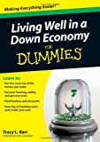 Living Well in a down Economy for Dummies, Dummies Press Staff and Tracy L. Barr, 0470401176
