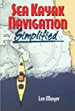 Sea Kayak Navigation Simplified, Lee Moyer, 0966979532