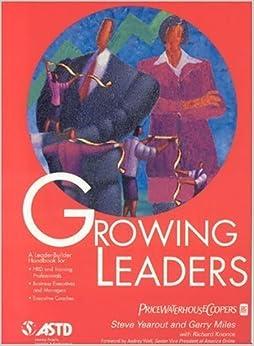 Growing Leaders by Steve Yearout (2006-01-09)