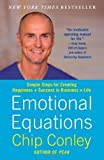 img - for Emotional Equations: Simple Steps for Creating Happiness + Success in Business + Life by Conley, Chip (February 12, 2013) Paperback book / textbook / text book