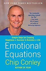 Emotional Equations: Simple Steps for Creating Happiness + Success in Business + Life by Chip Conley (2013-02-12)