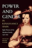 img - for Power and Gender in Renaissance Spain: Eight Women of the Mendoza Family, 1450-1650 (Hispanisms) book / textbook / text book