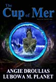 The Cup Of Mer (Book 2 To The Spiral Isle Series)