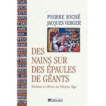Des nains sur des épaules de géants: Maîtres et élèves au Moyen Age