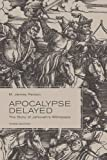 Download Apocalypse Delayed: The Story of Jehovah's Witnesses, Third Edition in PDF ePUB Free Online