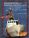 Guardacostas de la Guardia Costera de EE.UU. / U.S. Coast Guard Cutters (Vehículos militares / Military Vehicles) (Multilingual Edition)