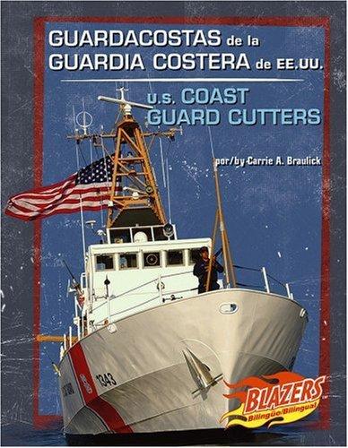 Guardacostas de la Guardia Costera de EE.UU. / U.S. Coast Guard Cutters (Vehículos militares / Military Vehicles) (Multilingual Edition) by Brand: Capstone Press
