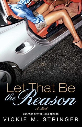 Let That Be the Reason: A Novel by [Stringer, Vickie M.]