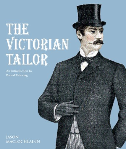 The Victorian Tailor: An Introduction to Period ()