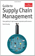 Guide to Supply Chain Management: How Getting it Right Boosts Corporate Performance (Economist Books)