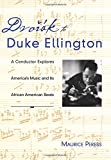 Dvorák to Duke Ellington: A Conductor Explores America's Music and Its African American Roots