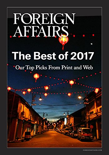 The Best of 2017 (FOREIGN AFFAIRS EBOOK SERIES)