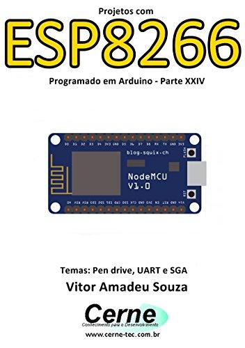 eBook Projetos com ESP8266 Programado em Arduino - Parte XXIV