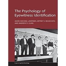The Psychology of Eyewitness Identification (Essays in Cognitive Psychology)