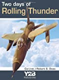 Two Days of Rolling Thunder by Robert S. Deas (2011-11-01)