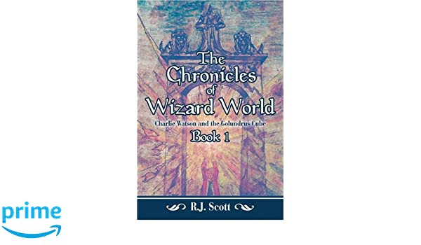 Charlie Watson and the Golundrus Cube. The Chronicles of Wizard World Book II