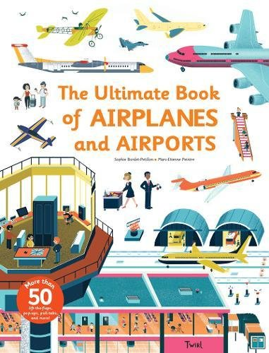Ultimate Book of Airplanes and Airports (The Ultimate