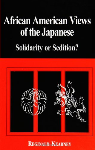 African American Views of the Japanese: Solidarity or Sedition? (SUNY series, Global Conflict and Peace Education) -