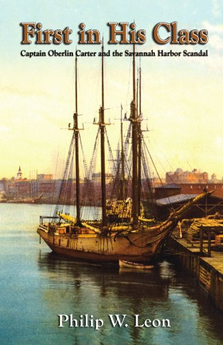 First in His Class: Captain Oberlin Carter and the Savannah Harbor -