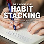 Habit Stacking: How to Write 3000 Words & Avoid Writer's Block, The Power Habits of a Great Writer, The Blokehead Success Series |  The Blokehead