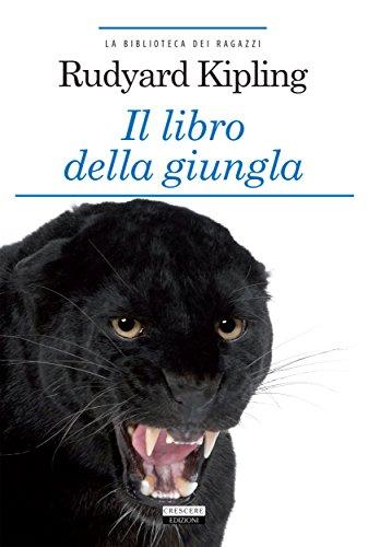 Il libro della giungla: Ediz. integrale (La biblioteca dei ragazzi) (Italian Copy)