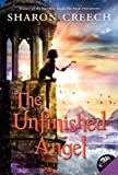 The Unfinished Angel, Sharon Creech, 0061430978