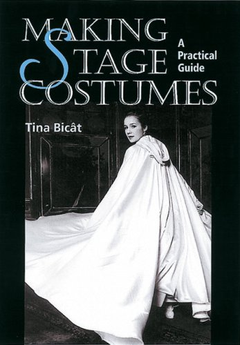 Making Theatre Costumes (Making Stage Costumes: A Practical Guide)