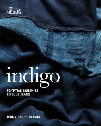 Indigo: From Mummies to Blue Jeans. by Jenny Balfour-Paul ()