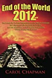 End of the World 2012 Book: The Latest Up-to-Date Information on the Mayan Calendar, the Alignment with the Galactic Center, and the December 21 2012 Mayan Prophecies?Will the World End in 2012?