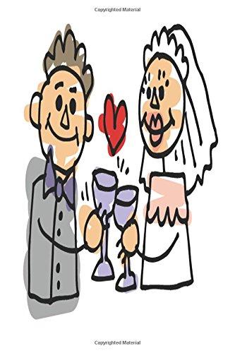 Wedding Journal Bride Groom Wedding Toast: (Notebook, Diary, Blank Book) (Wedding Journals Notebooks Diaries)