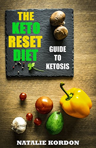The Keto Reset Diet : The Authoritative Guide to Ketosis by Natalie Kordon