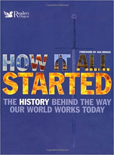 How it All Started  The History Behind the Way Our World Works Today  Feb  01 a25e1d4a5