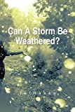 img - for Can A Storm Be Weathered?: Memoirs of a Broken Past by Ta'Ressa Ta'Ressa (2013-08-27) book / textbook / text book