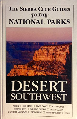 Sierra Club Guides to the National Parks of the Desert Southwest