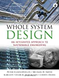 Whole System Design, Peter Stansinoupolos and Michael H. Smith, 1844076423
