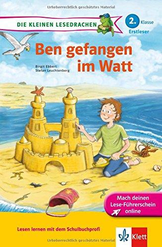 Die kleinen Lesedrachen: Ben gefangen im Watt; 2. Klasse, Erstleser