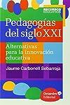 https://libros.plus/pedagogias-del-siglo-xxi-alternativas-para-la-innovacion-educativa/