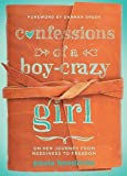 img - for Confessions of a Boy-Crazy Girl: On Her Journey From Neediness to Freedom (True Woman) by Paula Hendricks (2013-09-01) book / textbook / text book