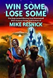 Win Some, Lose Some: The Hugo Award Winning (and Nominated) Short Science Fiction and Fantasy of Mike Resnick